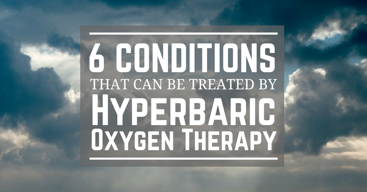 6 conditions that can be treated by hyperbaric oxygen therapy